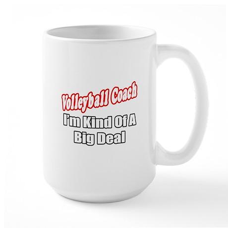"""Volleyball Coach..Big Deal"" Large Mug"