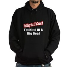 """Volleyball Coach..Big Deal"" Hoody"