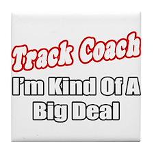 """Track Coach...Big Deal"" Tile Coaster"