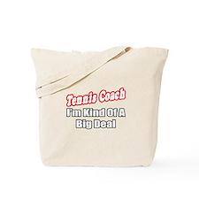 """""""Tennis Coach...Big Deal"""" Tote Bag"""