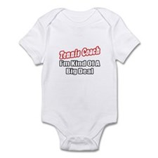 """""""Tennis Coach...Big Deal"""" Infant Bodysuit"""