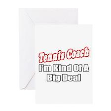 """""""Tennis Coach...Big Deal"""" Greeting Card"""