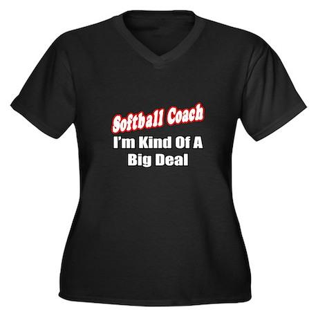 """Softball Coach..Big Deal"" Women's Plus Size V-Nec"