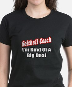 """Softball Coach..Big Deal"" Tee"