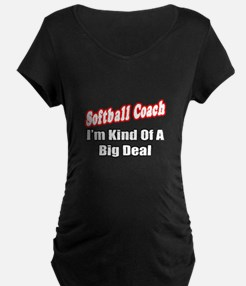 """Softball Coach..Big Deal"" T-Shirt"