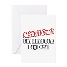 """Softball Coach..Big Deal"" Greeting Card"
