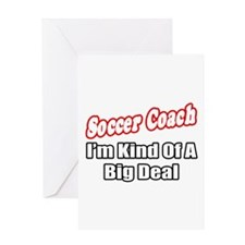 """Soccer Coach...Big Deal"" Greeting Card"