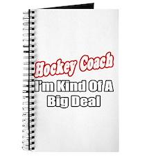 """""""Hockey Coach...Big Deal"""" Journal"""
