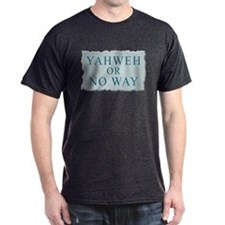 Yahweh or No Way T-Shirt