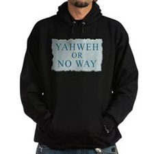 Yahweh or No Way Hoodie
