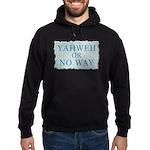 Yahweh or No Way Hoodie (dark)