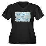Yahweh or No Way Women's Plus Size V-Neck Dark T-S