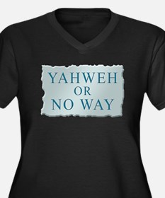 Yahweh or No Way Women's Plus Size V-Neck Dark T-S