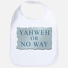 Yahweh or No Way Bib