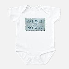 Yahweh or No Way Infant Bodysuit
