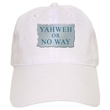 Yahweh or No Way Baseball Cap