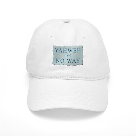 Yahweh or No Way Cap