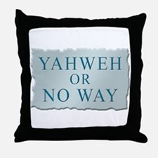 Yahweh or No Way Throw Pillow