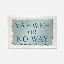 Yahweh or No Way Rectangle Magnet