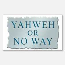 Yahweh or No Way Rectangle Decal