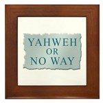 Yahweh or No Way Framed Tile