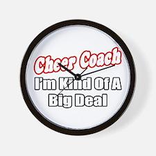 """Cheer Coach...Big Deal"" Wall Clock"