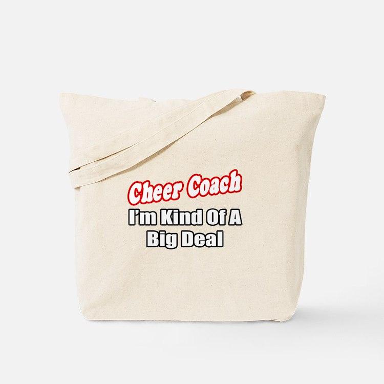 """""""Cheer Coach...Big Deal"""" Tote Bag"""