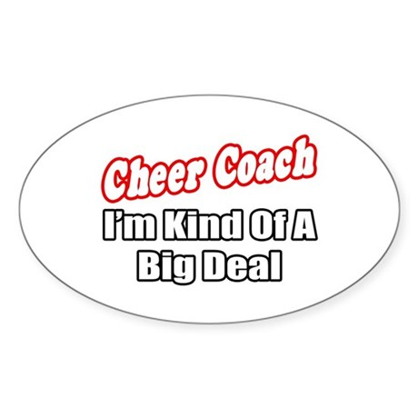 """Cheer Coach...Big Deal"" Oval Sticker (10 pk)"