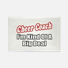 """Cheer Coach...Big Deal"" Rectangle Magnet"