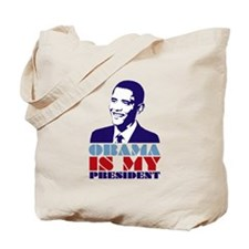 OBAMA IS MY PRESIDENT INAUGURATION Tote Bag