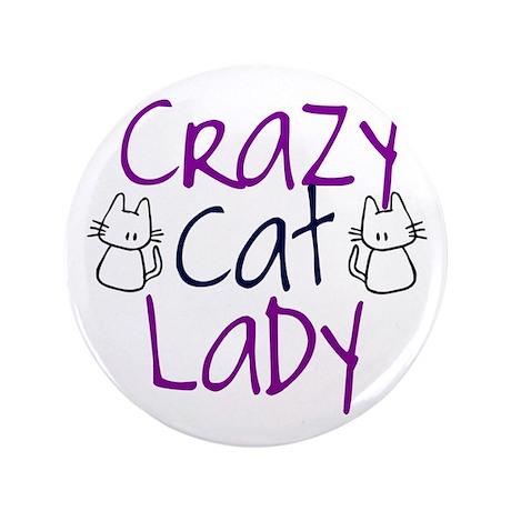"Crazy cat lady 3.5"" Button"