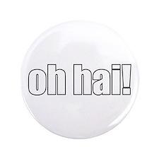 """oh hai! 3.5"""" Button"""