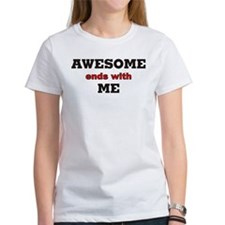 Awesome ends with me Tee