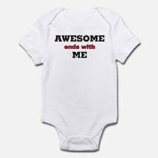 Awesome ends with me Infant Bodysuit