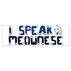 I speak Meownese Bumper Bumper Sticker
