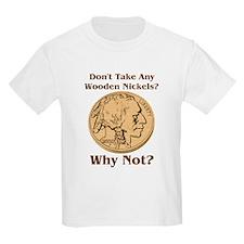 Wooden Nickels T-Shirt