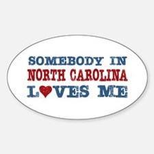 Somebody in North Carolina Loves Me Oval Decal