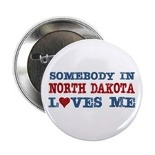 "Somebody in North Dakota Loves Me 2.25"" Button"