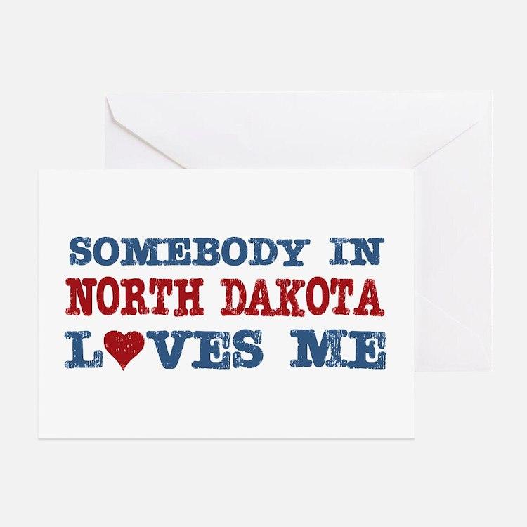 Somebody in North Dakota Loves Me Greeting Card