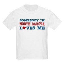 Somebody in North Dakota Loves Me T-Shirt