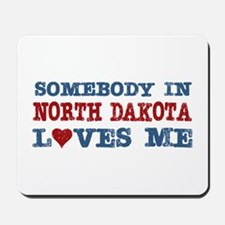 Somebody in North Dakota Loves Me Mousepad