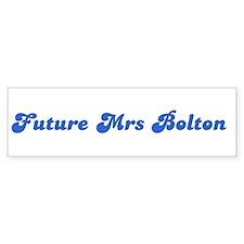 Future Mrs Bolton Bumper Bumper Sticker