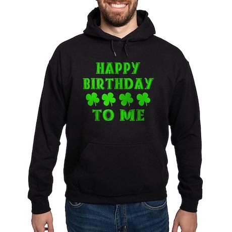 Happy IRISH Birthday to Me Hoodie (dark)