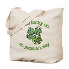 Born Lucky on ST PATRICKS DAY Tote Bag