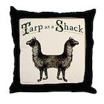 Tarp as a Shack Spoonerism Throw Pillow