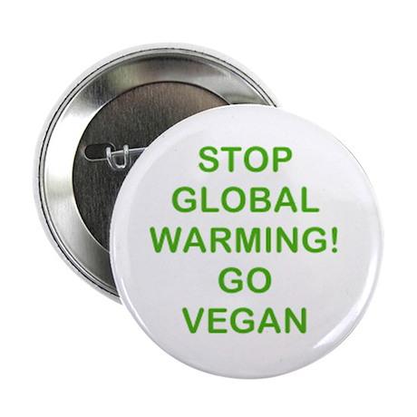 "Stop Global Warming! Go Vegan 2.25"" Button"