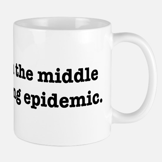We Are In The Middle Of A Texting Epidemic Mug