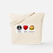 Peace Love Cheeseburgers Tote Bag
