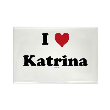I love Katrina Rectangle Magnet