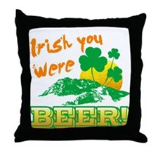 IRISH You Were Beer Throw Pillow